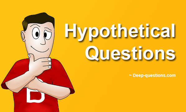 The Only Hypothetical Questions list you need to read!