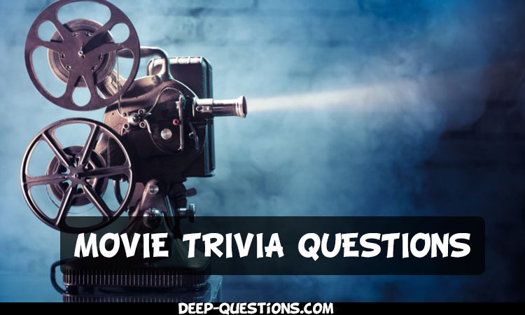 132 Movie Trivia Questions and Answers by Deep-questions