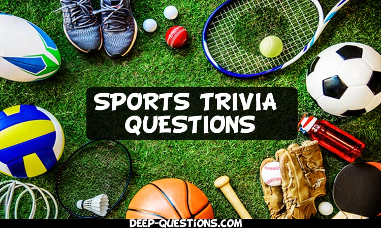Sports Trivia Questions and Answers by Deep-Questions.com