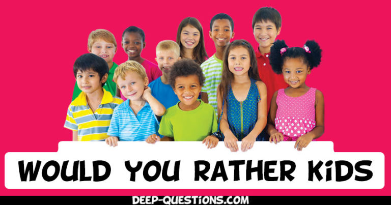 80 Would You Rather Question for Kids of all Age Groups to know them better!