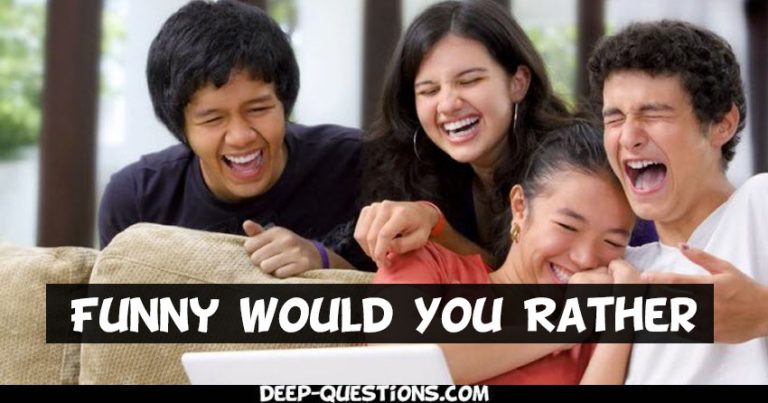 Funny Would You Rather Questions By Deep-Questions.com