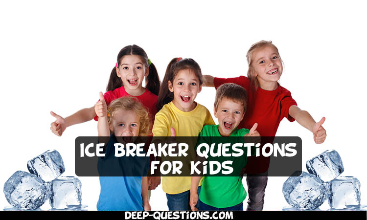 Ice Breaker Questions for Kids
