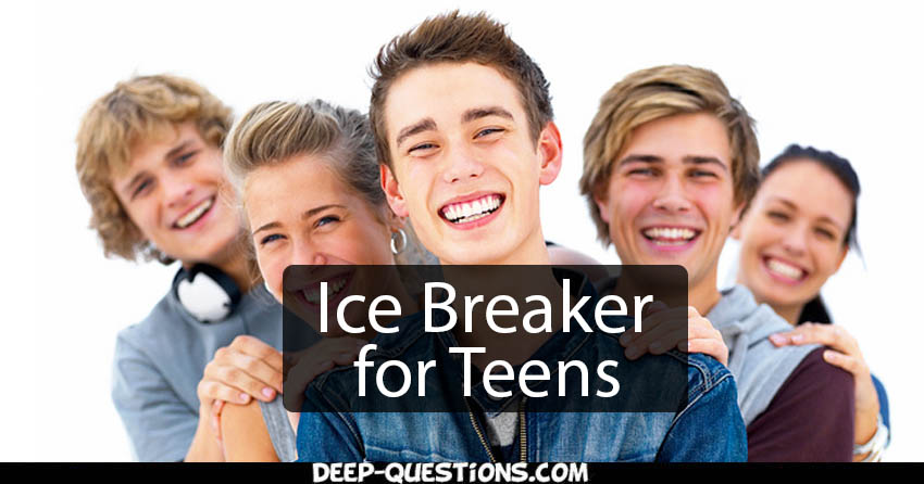 Ice Breaker Questions for Teens